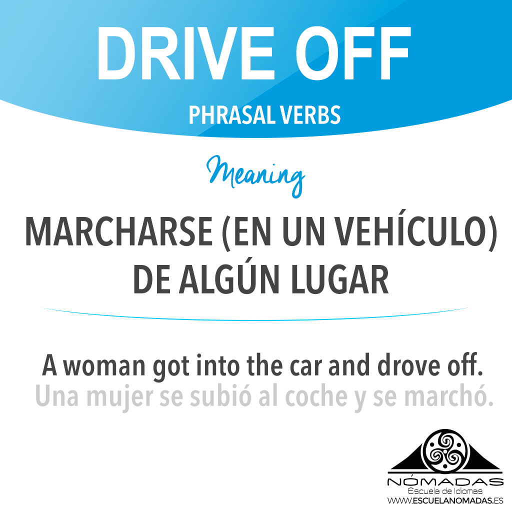 Pharsal verb of the Week Drive Off - Nomadas Tips