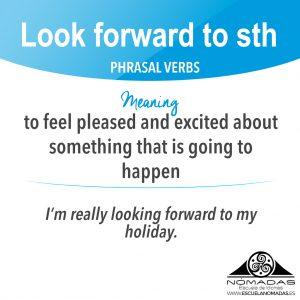 english-phrasal-verb-card-look-forward-nomadas-escuela-de-idiomas-alcazar-de-san-juan-cambridge-ig