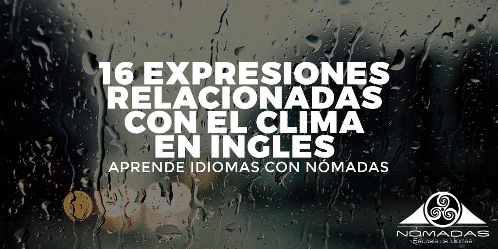 16 expresiones en ingles relacionadas con el clima - Aprende idiomas con Nomadas