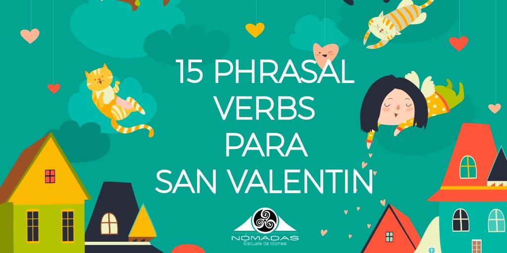 15-phrasal-verbs-romanticos-san-valentin-escuela-de-idiomas-nomadas-alcazar-de-san-juan-clases-de-ingles-noti