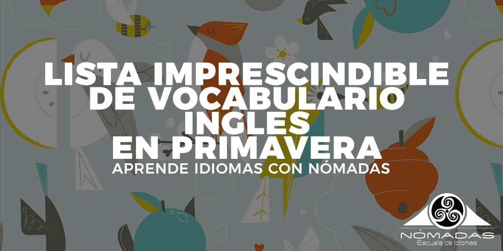 escuela-de-idiomas-nomadas-alcazar-de-san-juan-clases-de-ingles-lista-vocabulario-ingles-primavera-pu-ig