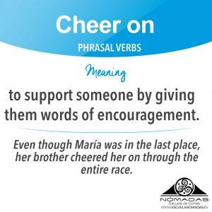 Cheer on - English phrasal verb of the week - Nomadas Escuela de Idiomas Alcazar de San Juan