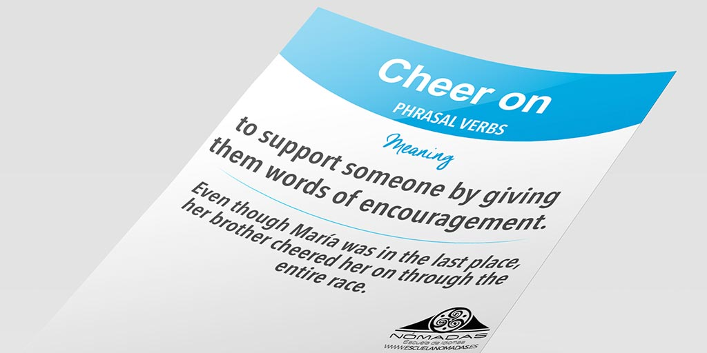 Cheer on - English phrasal verb of the week - Nomadas Escuela de Idiomas Alcazar de San Juan