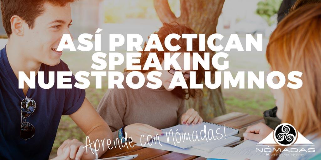 importancia del speaking ingles y practicas alumnos escuela de idiomas nomadas