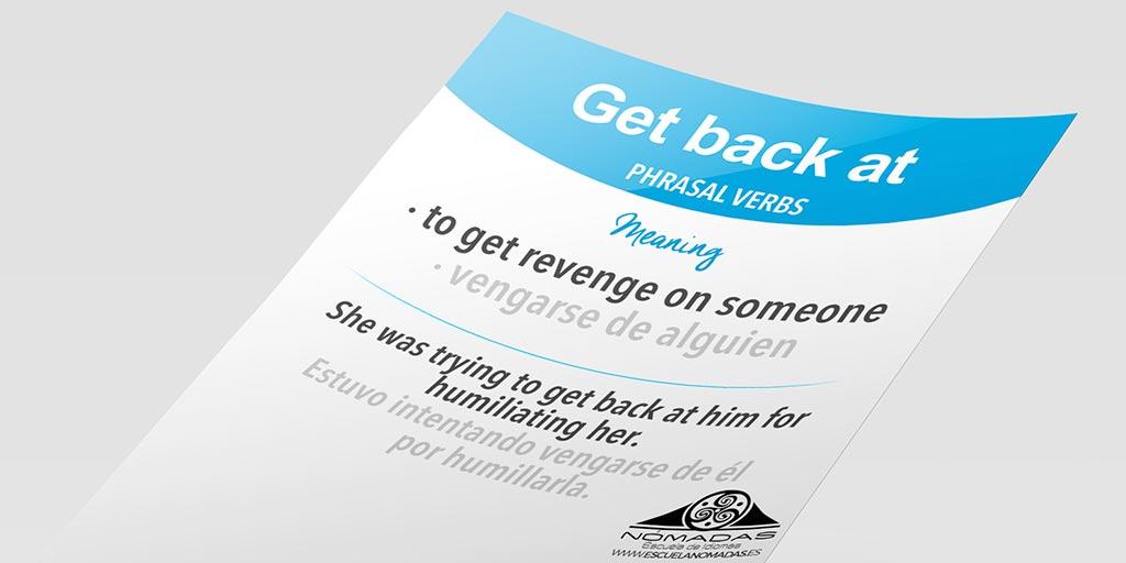 Get Back At: Phrasal verb inglés flash card - Aprende inglés con Nómadas Escuela de Idiomas en Alcázar de San Juan