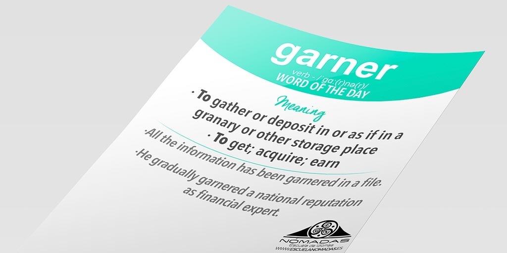 Garner: english word of the day - Aprende inglés con Nómadas Escuela de Idiomas Alcazar de San Juan - Cambridge