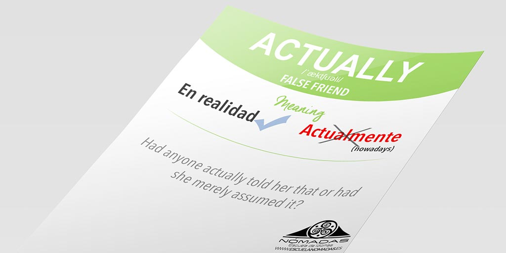 Actually False Friend inglés - Aprende inglés con Nómadas Escuela de Idiomas - Best English FlashCards
