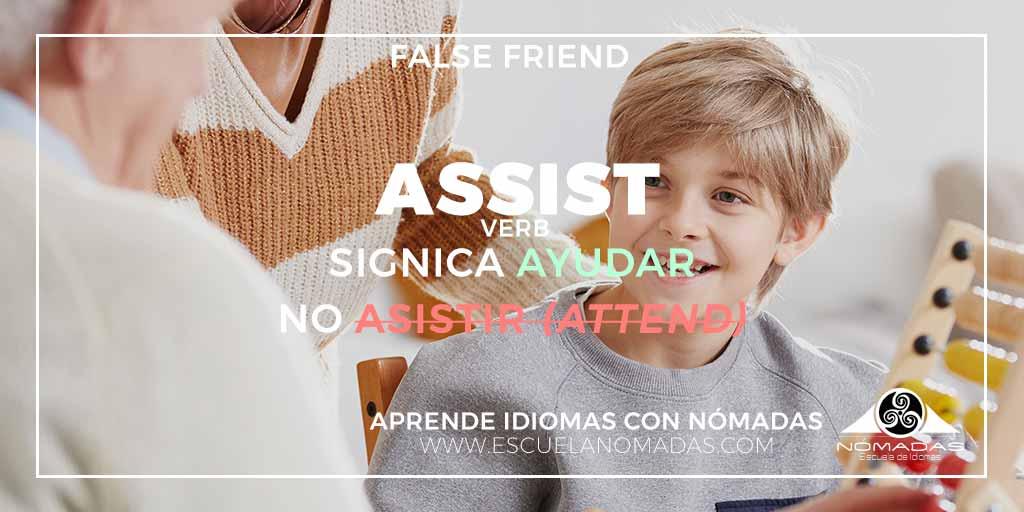 false friend inglés Assist - Significado y ejemplos de uso - Aprende Inglés con Nómadas Escuela de idiomas