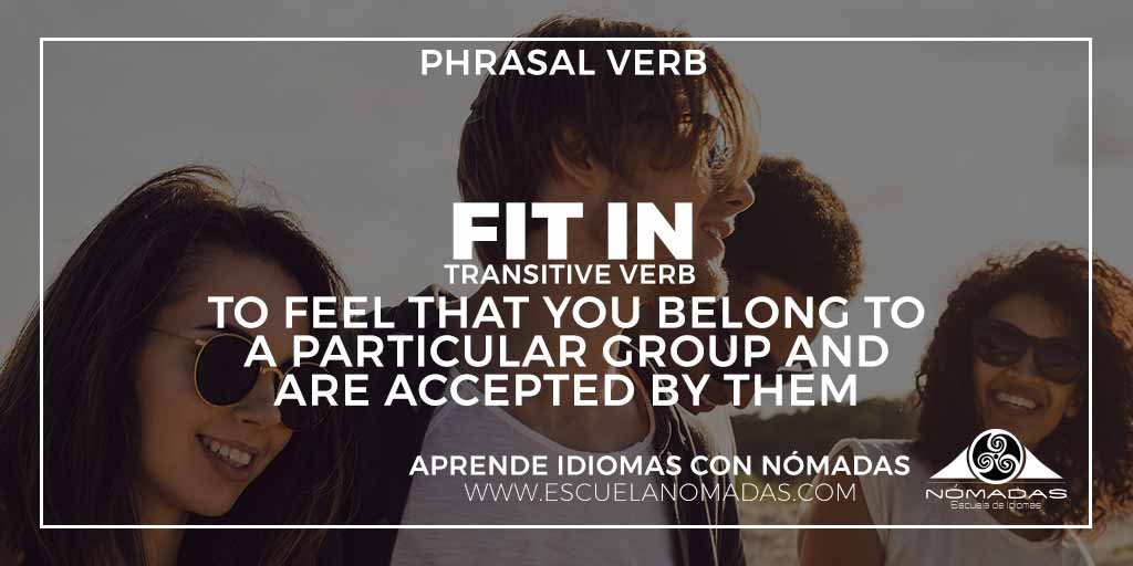FIT IN - English phrasal verb of the week. CAE Cambridge - Aprende inglés con Nómadas Escuela de Idiomas Alcázar de San Juan