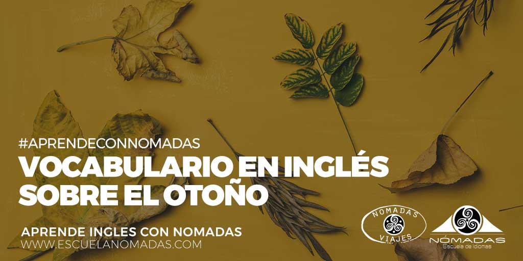 Vocabulario inglés sobre el otoño - Nómadas Escuela de idiomas en Alcazar de San Juan